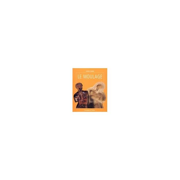 E-book-D-LE MOULAGE - méthodes et matériaux nouveaux